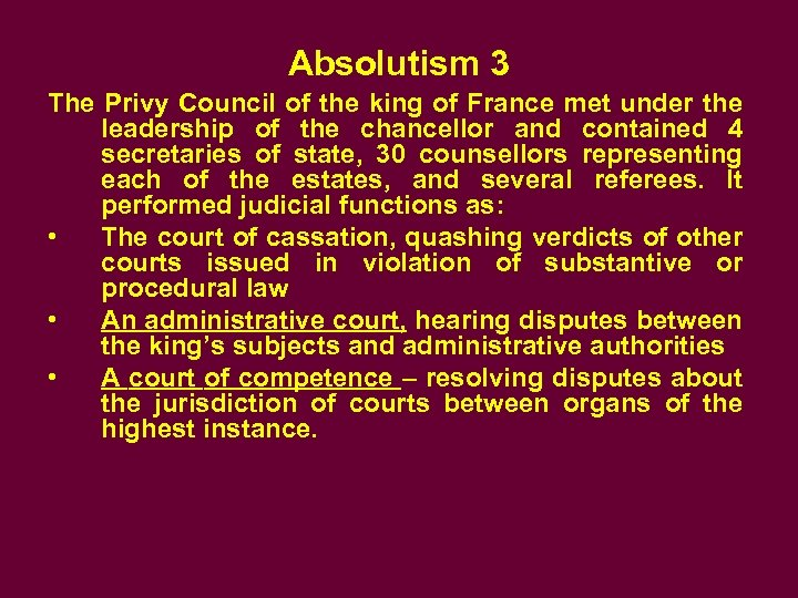 Absolutism 3 The Privy Council of the king of France met under the leadership