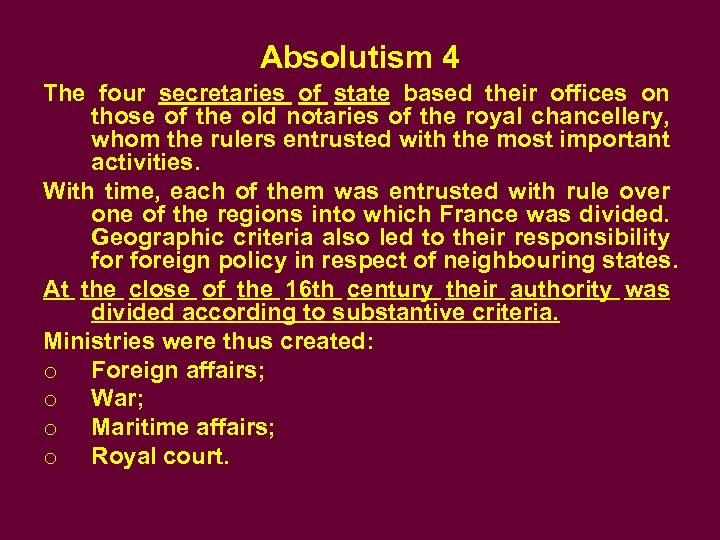 Absolutism 4 The four secretaries of state based their offices on those of the