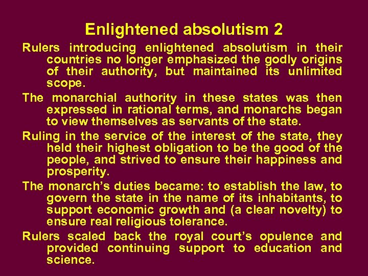 Enlightened absolutism 2 Rulers introducing enlightened absolutism in their countries no longer emphasized the