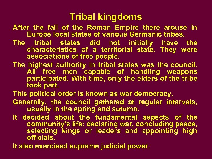 Tribal kingdoms After the fall of the Roman Empire there arouse in Europe local