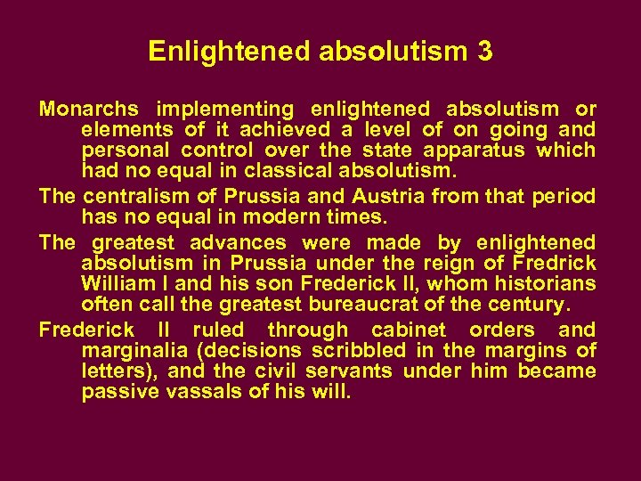 Enlightened absolutism 3 Monarchs implementing enlightened absolutism or elements of it achieved a level