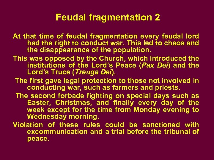Feudal fragmentation 2 At that time of feudal fragmentation every feudal lord had the