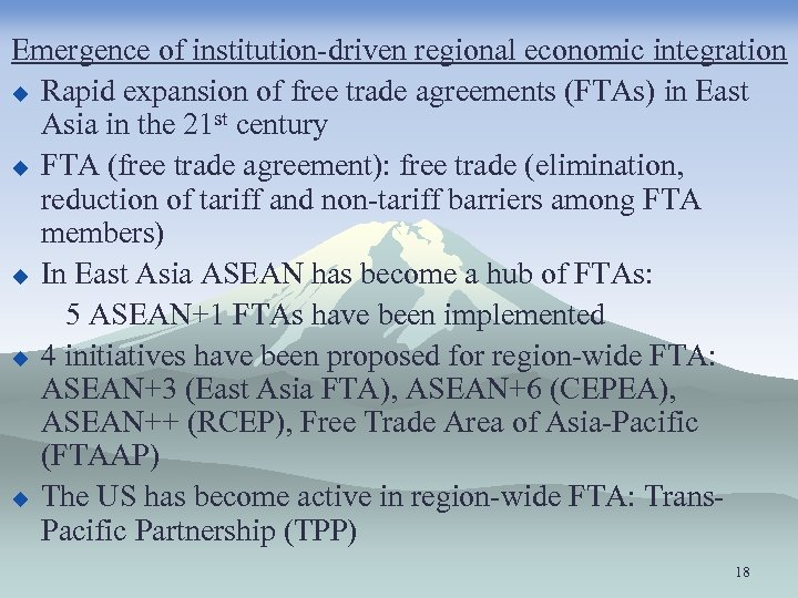 Emergence of institution-driven regional economic integration u Rapid expansion of free trade agreements (FTAs)