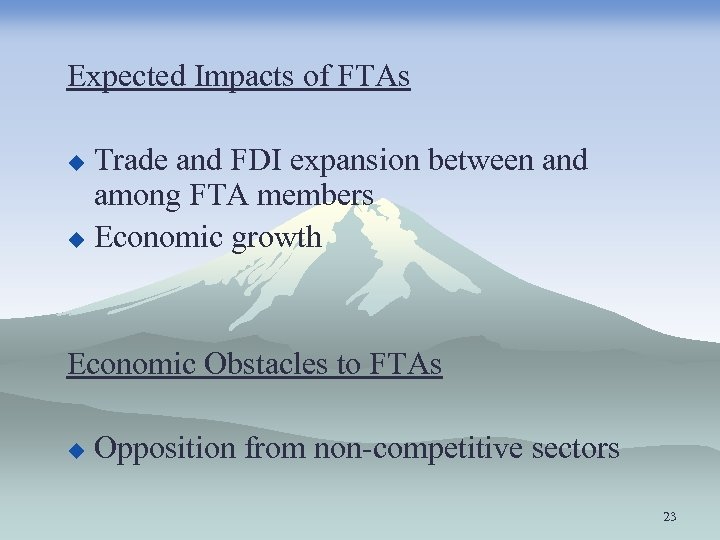 Expected Impacts of FTAs Trade and FDI expansion between and among FTA members u