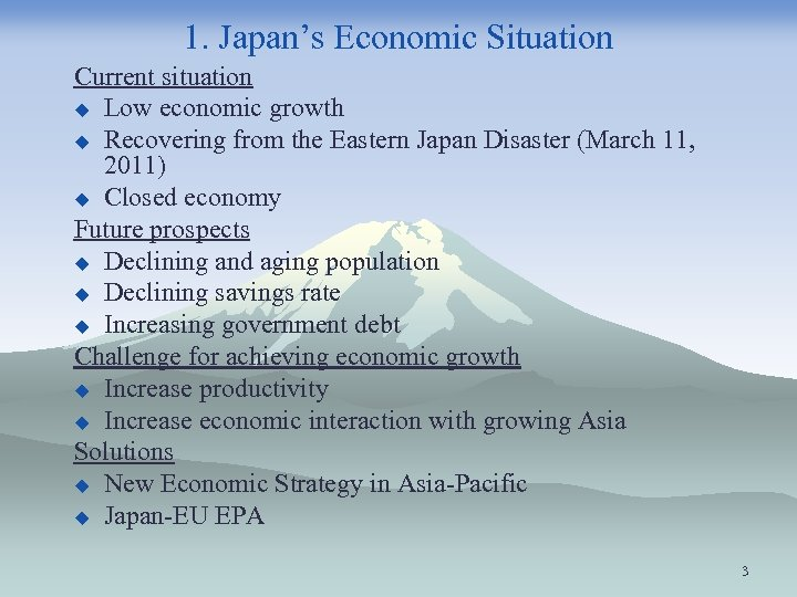 1. Japan's Economic Situation Current situation u Low economic growth u Recovering from the