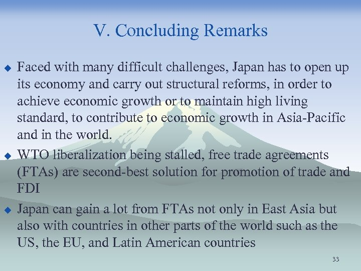 V. Concluding Remarks u u u Faced with many difficult challenges, Japan has to