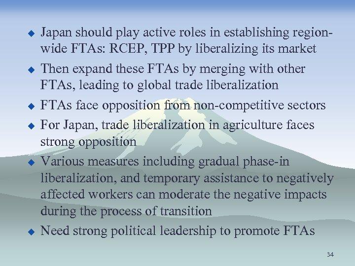u u u Japan should play active roles in establishing regionwide FTAs: RCEP, TPP