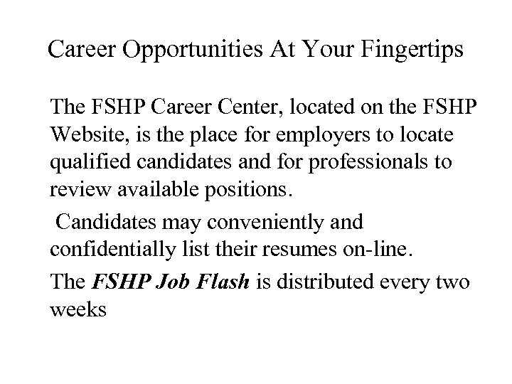 Career Opportunities At Your Fingertips The FSHP Career Center, located on the FSHP Website,
