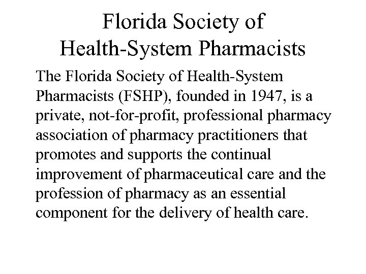 Florida Society of Health-System Pharmacists The Florida Society of Health-System Pharmacists (FSHP), founded in