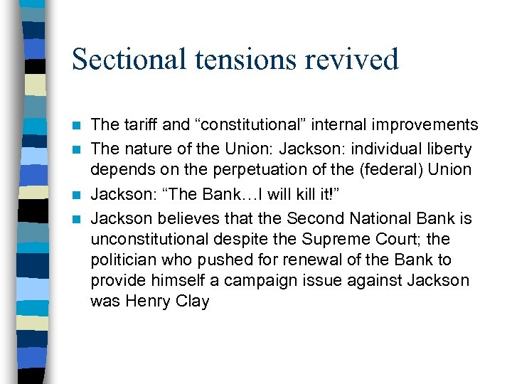 """Sectional tensions revived The tariff and """"constitutional"""" internal improvements n The nature of the"""