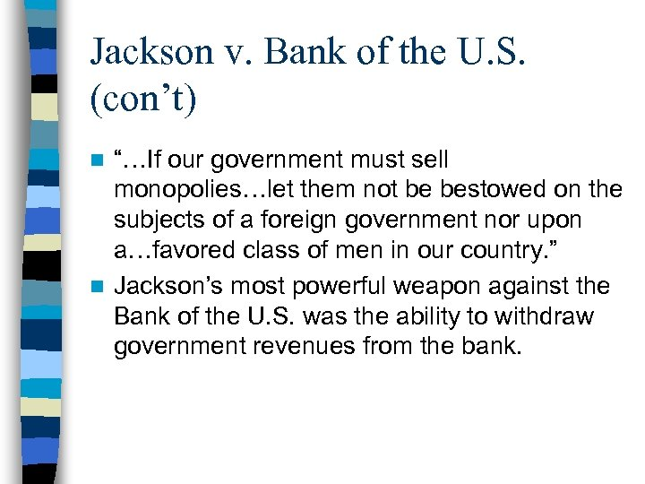 """Jackson v. Bank of the U. S. (con't) """"…If our government must sell monopolies…let"""