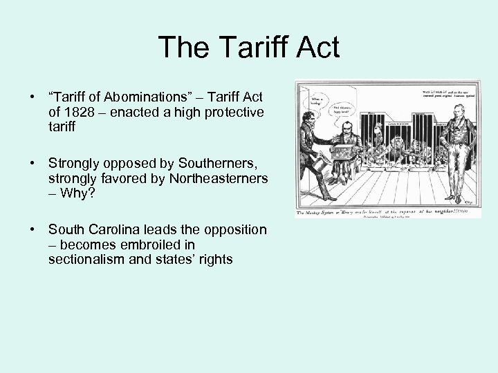 """The Tariff Act • """"Tariff of Abominations"""" – Tariff Act of 1828 – enacted"""