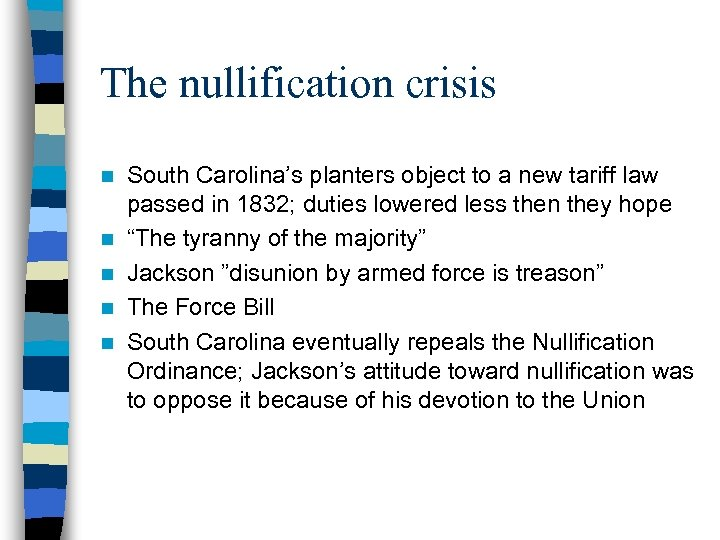 The nullification crisis n n n South Carolina's planters object to a new tariff