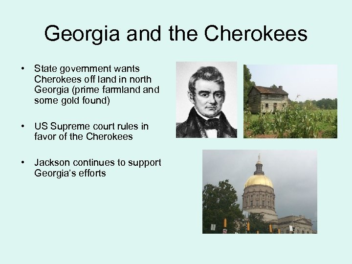 Georgia and the Cherokees • State government wants Cherokees off land in north Georgia