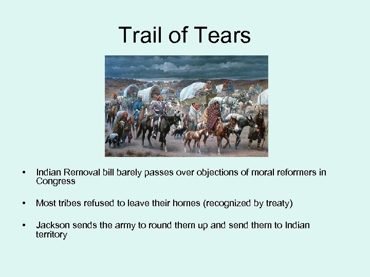 Trail of Tears • Indian Removal bill barely passes over objections of moral reformers