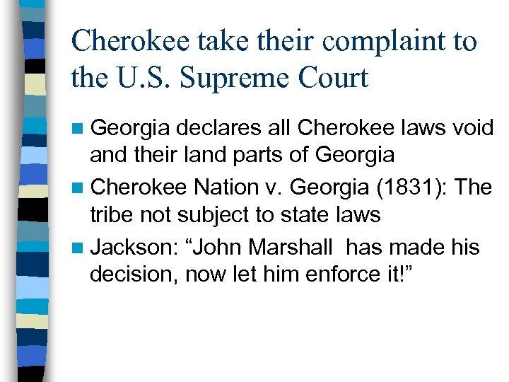 Cherokee take their complaint to the U. S. Supreme Court n Georgia declares all