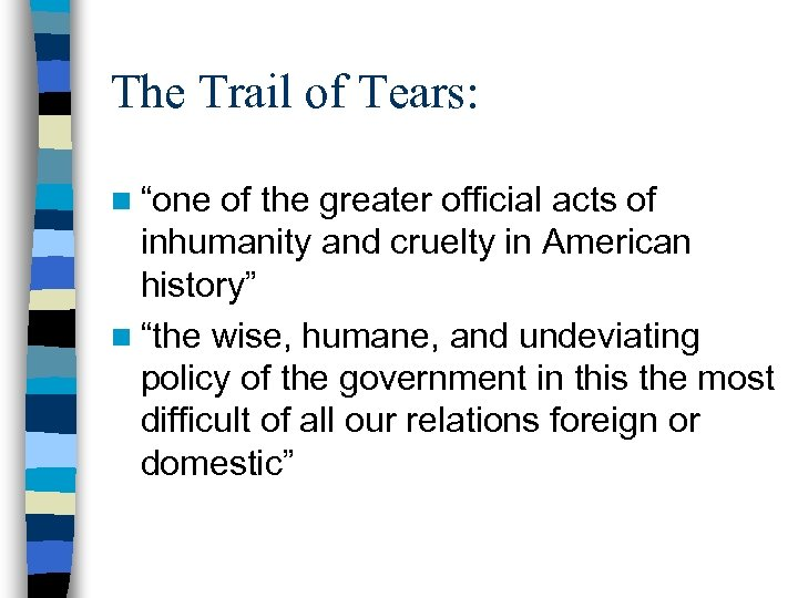 """The Trail of Tears: n """"one of the greater official acts of inhumanity and"""