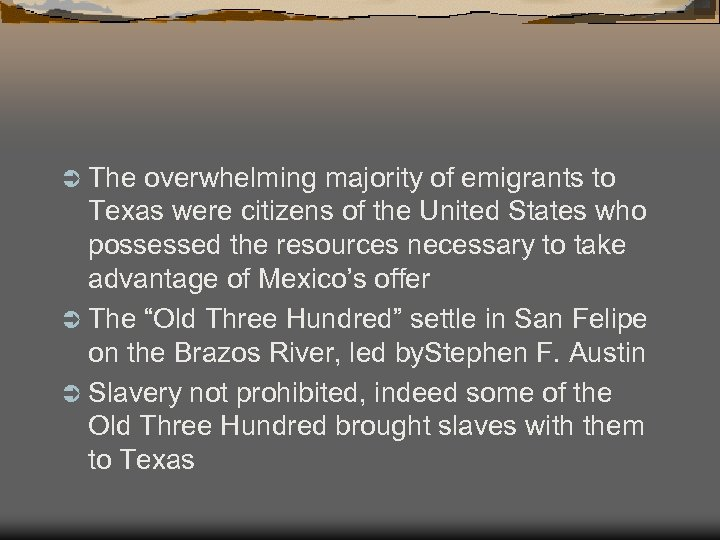 Ü The overwhelming majority of emigrants to Texas were citizens of the United States
