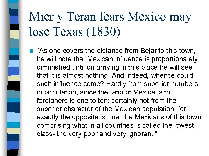 """Mier y Teran fears Mexico may lose Texas (1830) n """"As one covers the"""
