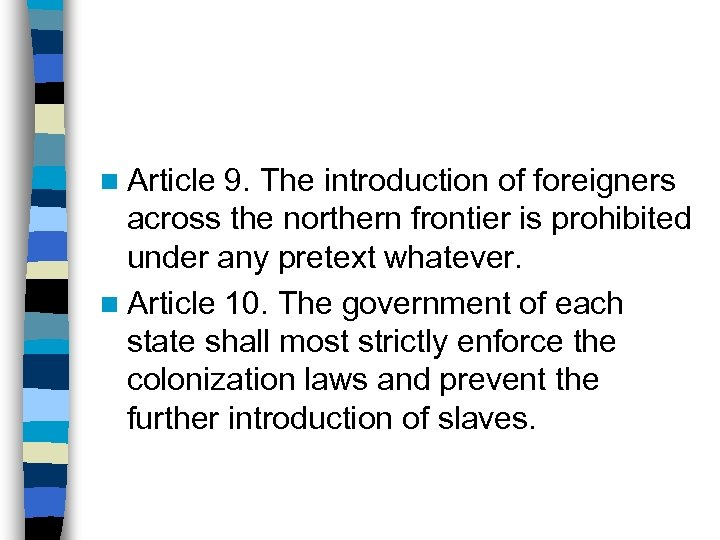 n Article 9. The introduction of foreigners across the northern frontier is prohibited under