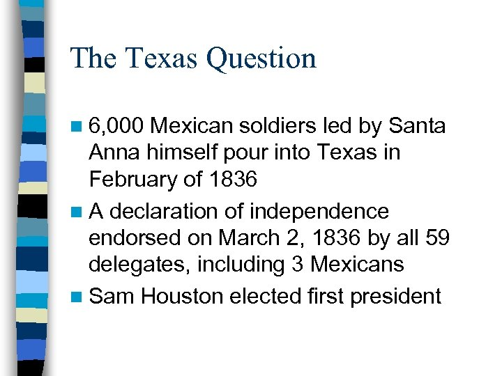 The Texas Question n 6, 000 Mexican soldiers led by Santa Anna himself pour