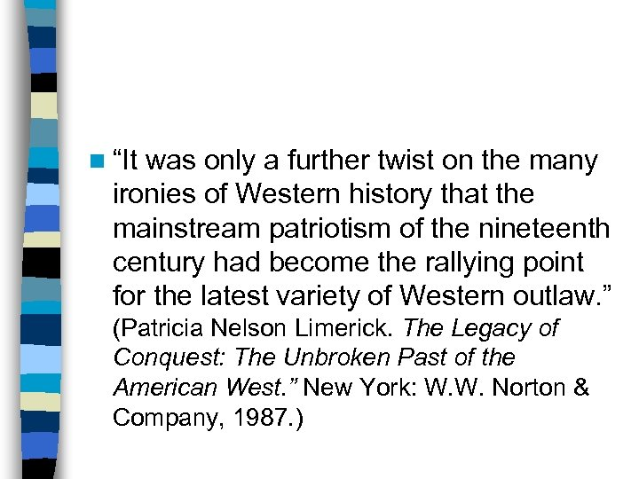 """n """"It was only a further twist on the many ironies of Western history"""