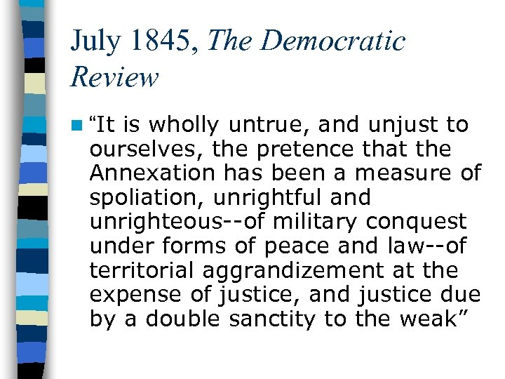 July 1845, The Democratic Review is wholly untrue, and unjust to ourselves, the pretence