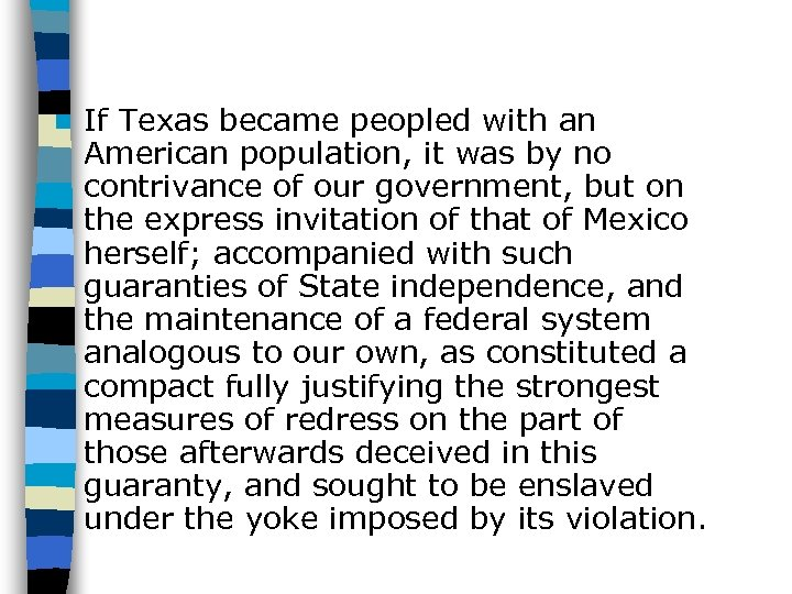 n If Texas became peopled with an American population, it was by no contrivance