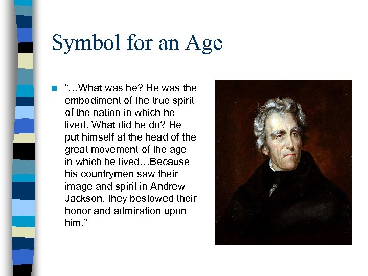 """Symbol for an Age n """"…What was he? He was the embodiment of the"""