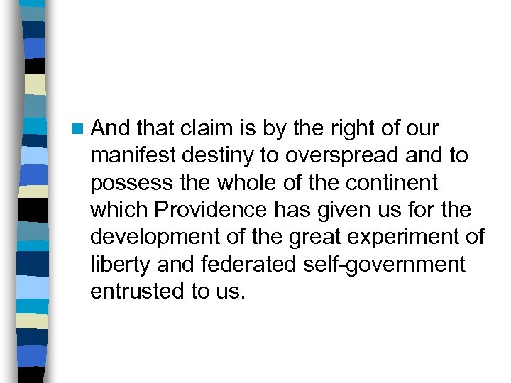 n And that claim is by the right of our manifest destiny to overspread