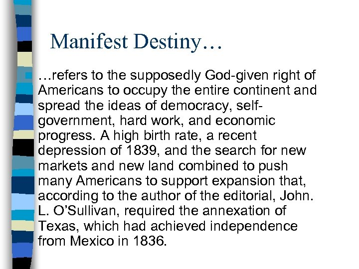 Manifest Destiny… n …refers to the supposedly God-given right of Americans to occupy the