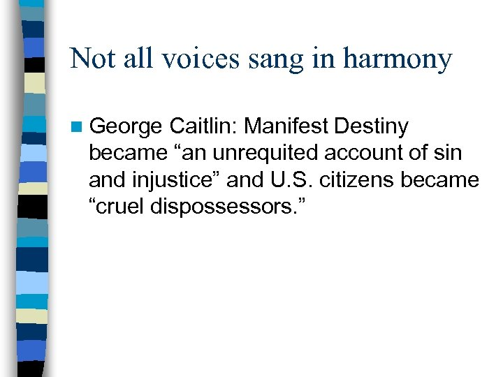 """Not all voices sang in harmony n George Caitlin: Manifest Destiny became """"an unrequited"""