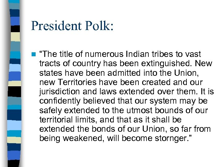 """President Polk: n """"The title of numerous Indian tribes to vast tracts of country"""