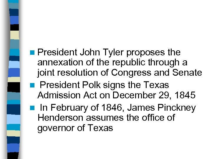 n President John Tyler proposes the annexation of the republic through a joint resolution