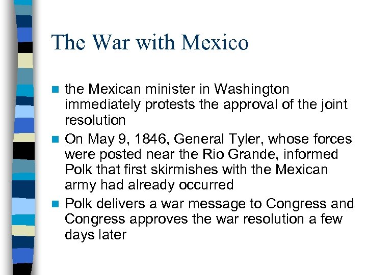 The War with Mexico the Mexican minister in Washington immediately protests the approval of