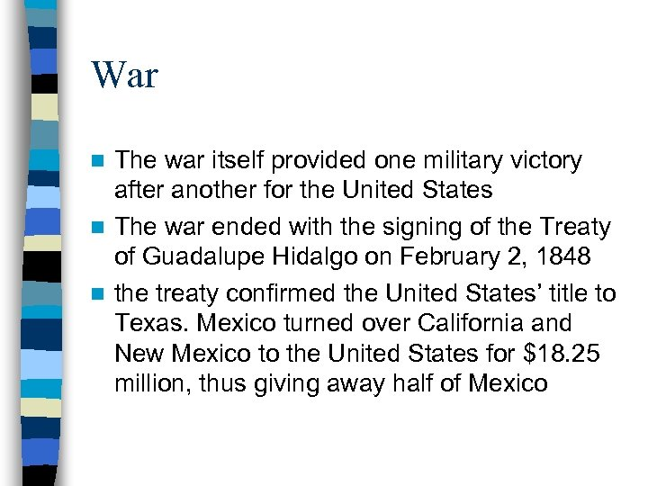 War The war itself provided one military victory after another for the United States
