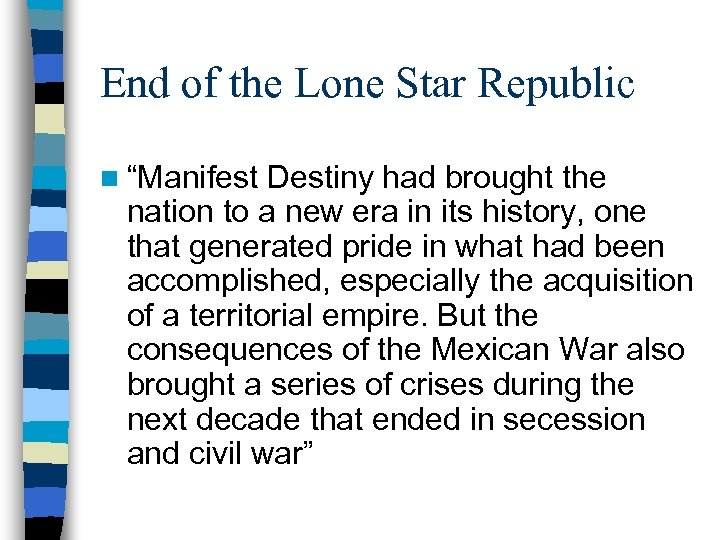 """End of the Lone Star Republic n """"Manifest Destiny had brought the nation to"""