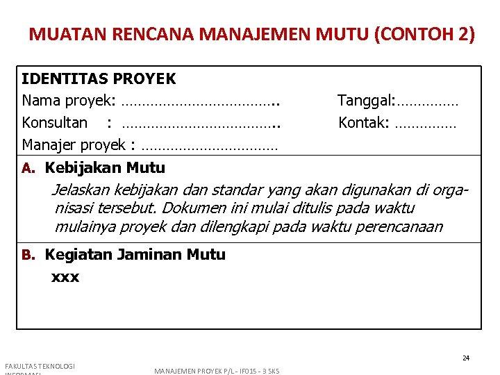 MUATAN RENCANA MANAJEMEN MUTU (CONTOH 2) IDENTITAS PROYEK Nama proyek: ………………. . Konsultan :