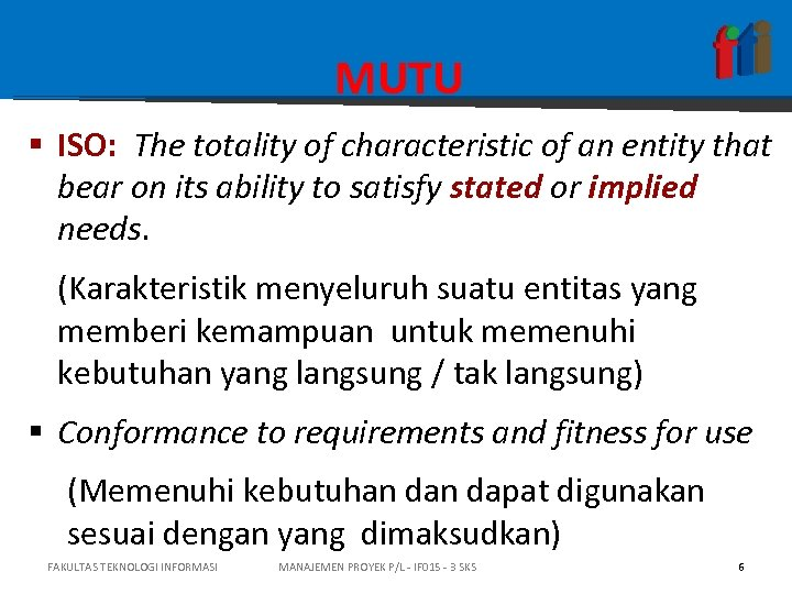 MUTU § ISO: The totality of characteristic of an entity that bear on its