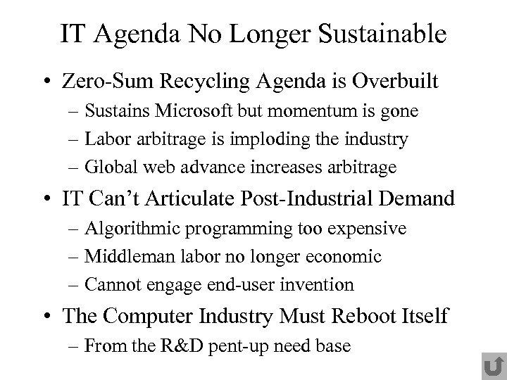 IT Agenda No Longer Sustainable • Zero-Sum Recycling Agenda is Overbuilt – Sustains Microsoft