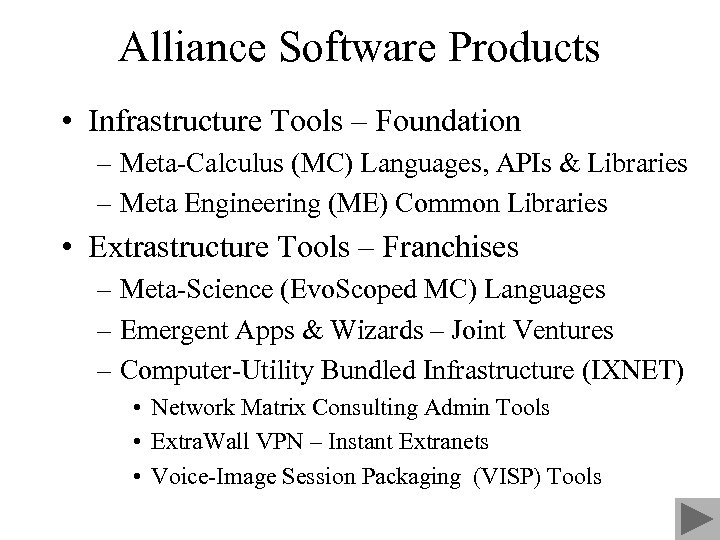 Alliance Software Products • Infrastructure Tools – Foundation – Meta-Calculus (MC) Languages, APIs &