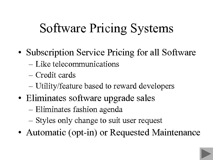 Software Pricing Systems • Subscription Service Pricing for all Software – Like telecommunications –