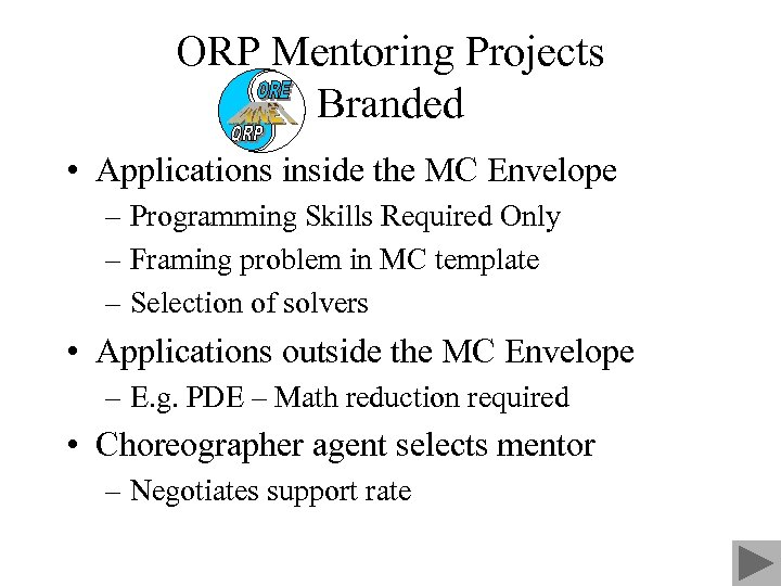 ORP Mentoring Projects Branded • Applications inside the MC Envelope – Programming Skills Required