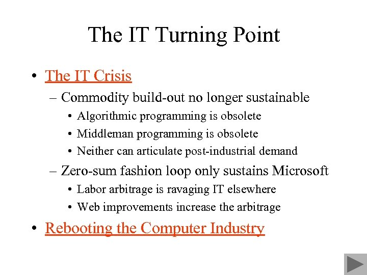 The IT Turning Point • The IT Crisis – Commodity build-out no longer sustainable
