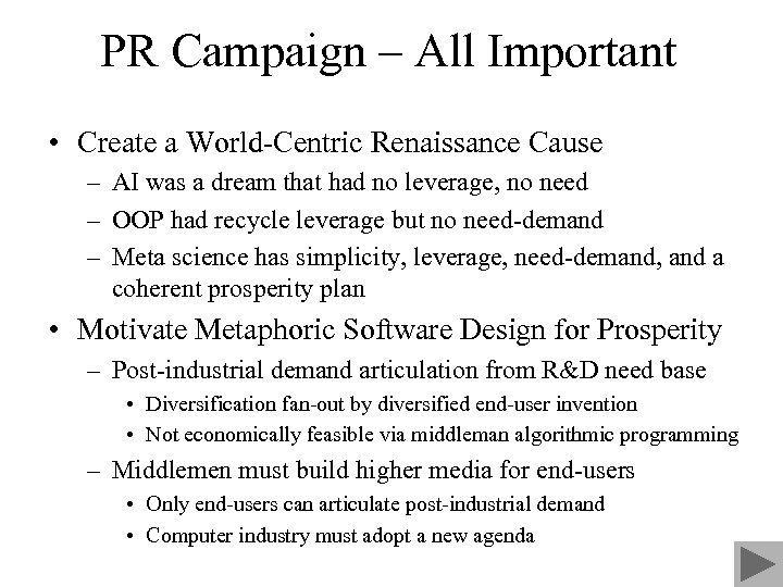 PR Campaign – All Important • Create a World-Centric Renaissance Cause – AI was