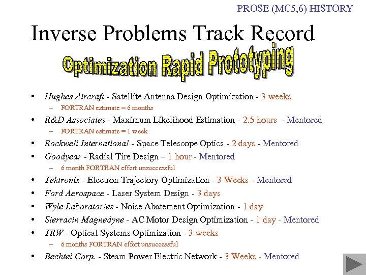 PROSE (MC 5, 6) HISTORY Inverse Problems Track Record • Hughes Aircraft - Satellite