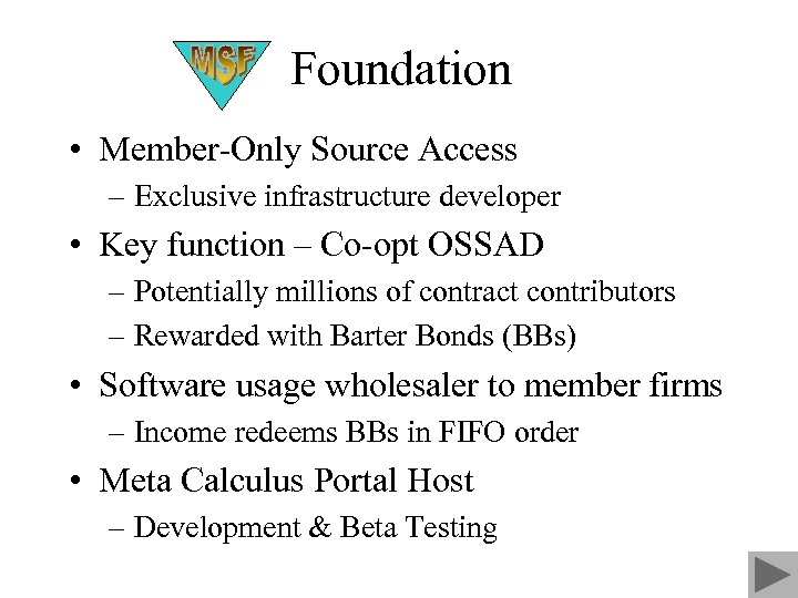 Foundation • Member-Only Source Access – Exclusive infrastructure developer • Key function – Co-opt