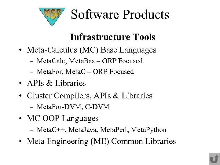 Software Products Infrastructure Tools • Meta-Calculus (MC) Base Languages – Meta. Calc, Meta. Bas