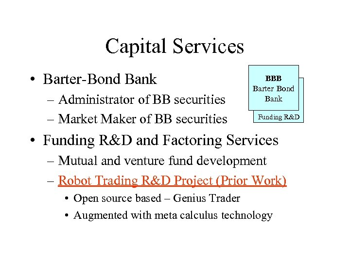 Capital Services • Barter-Bond Bank – Administrator of BB securities – Market Maker of