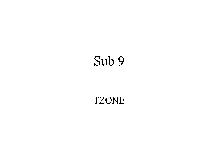 Sub 9 TZONE